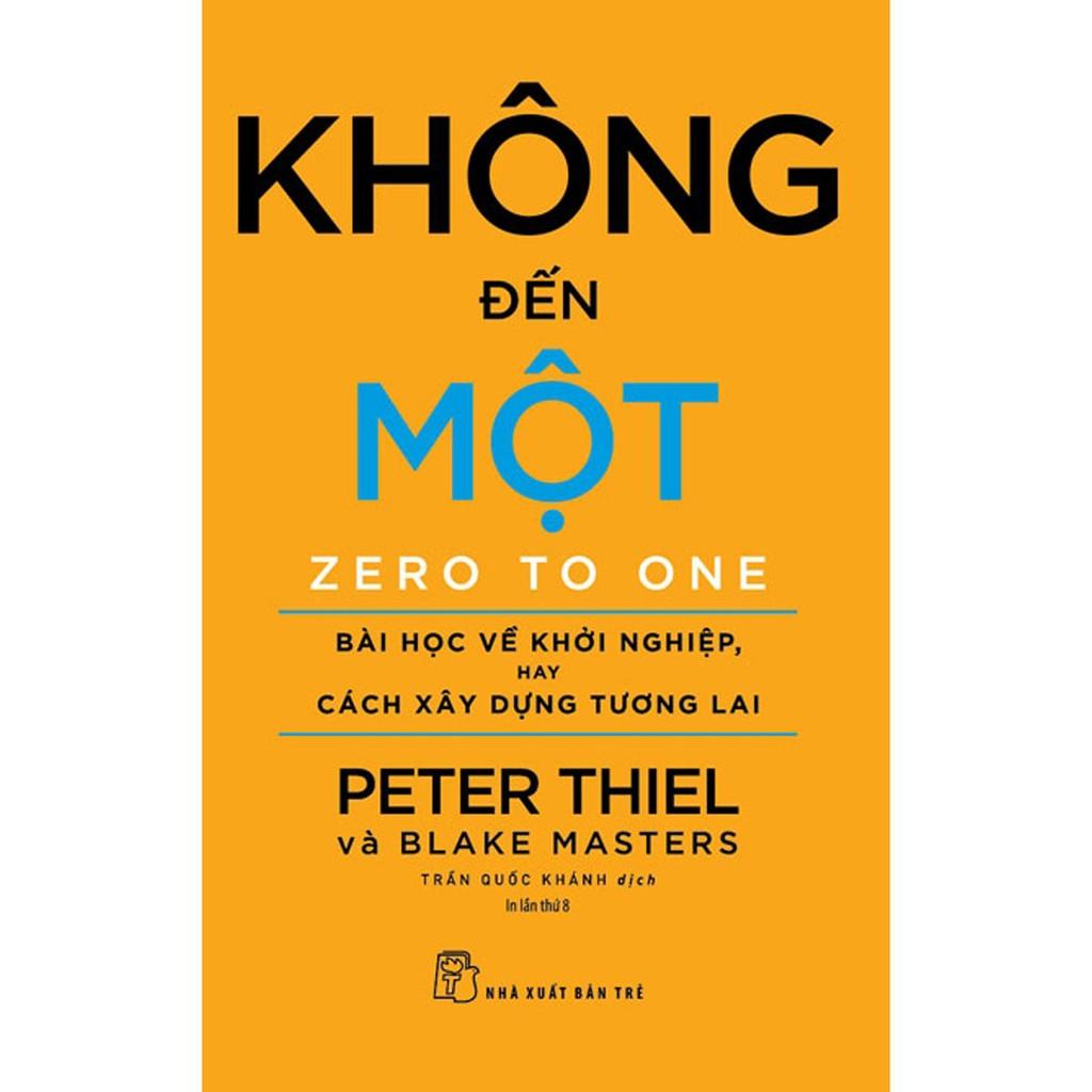 """Sách """"KHÔNG ĐẾN MỘT"""" , một trong những quyển sách hàng đầu cho Startup, chủ doanh nghiệp"""